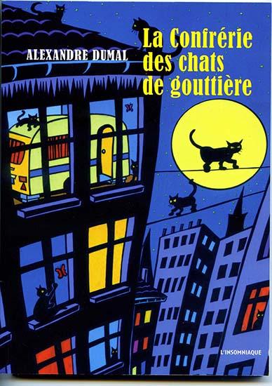 La Confrérie des chats de gouttière, Alexandre Dumal, éd. L'Insomniaque, 2015.