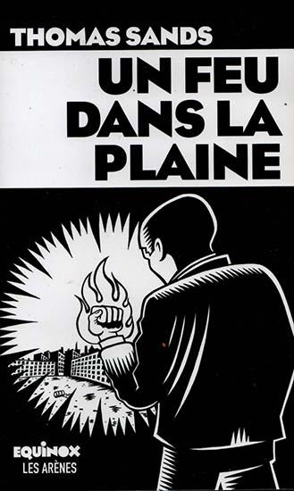 Un Feu dans la Plaine, Thomas Sands, les Arènes, 2018.